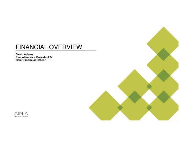 FINANCIAL OVERVIEWDavid AdamsExecutive Vice President &Chief Financial Officer