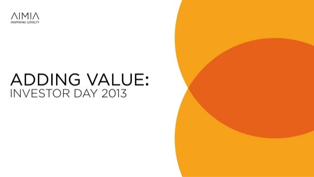 Investor Day 2013: Investing to Grow & Financials