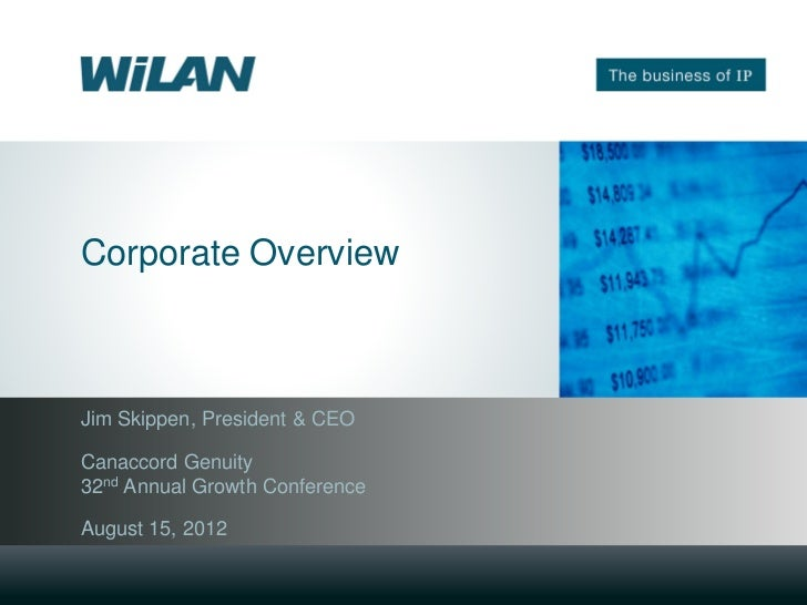 Corporate OverviewJim Skippen, President & CEOCanaccord Genuity32nd Annual Growth ConferenceAugust 15, 2012