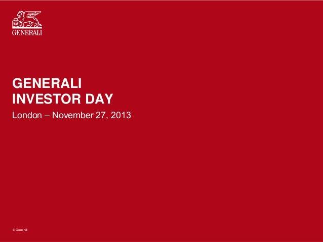GENERALI INVESTOR DAY London – November 27, 2013  © Generali