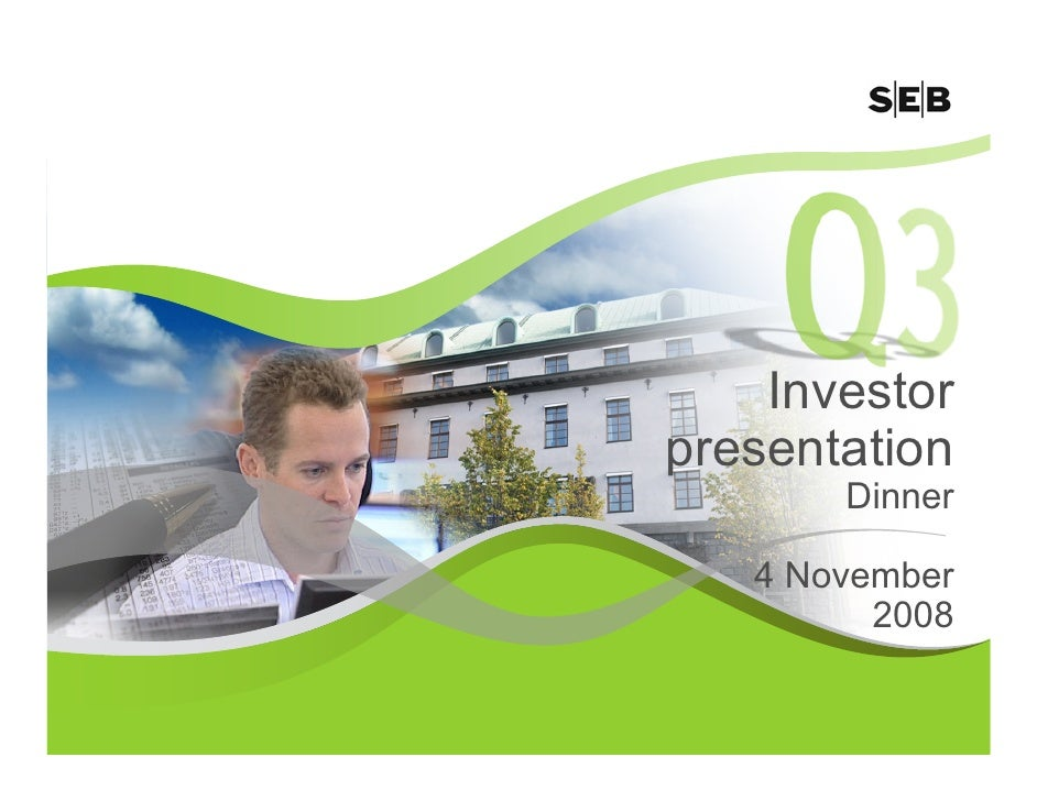 Investor presentation        Dinner     4 November          2008                   1