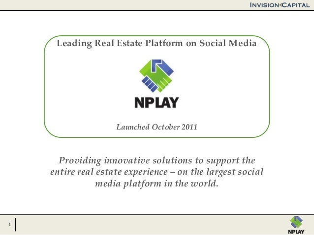 1Providing innovative solutions to support theentire real estate experience – on the largest socialmedia platform in the w...