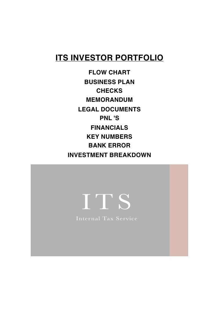 ITS INVESTOR PORTFOLIO        FLOW CHART       BUSINESS PLAN           CHECKS       MEMORANDUM     LEGAL DOCUMENTS        ...