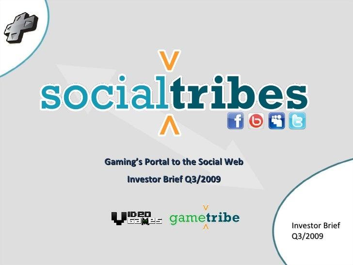 Gaming's Portal to the Social Web Investor Brief Q3/2009 Investor Brief Q3/2009