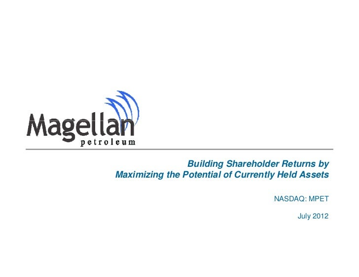Building Shareholder Returns byMaximizing the Potential of Currently Held Assets                                    NASDAQ...