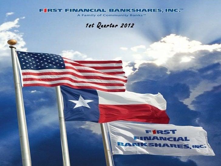 First Financial Bankshares presentation 1st qtr 2012