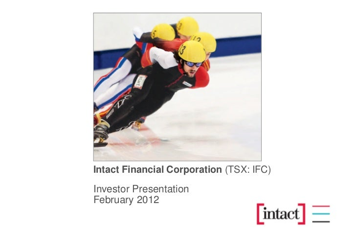 Intact Financial Corporation (TSX: IFC)Investor PresentationFebruary 2012