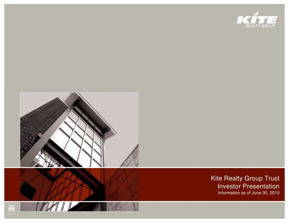 Kite Realty Group TrustPresentation Title    Investor Presentation     Information as of June 30, 2010