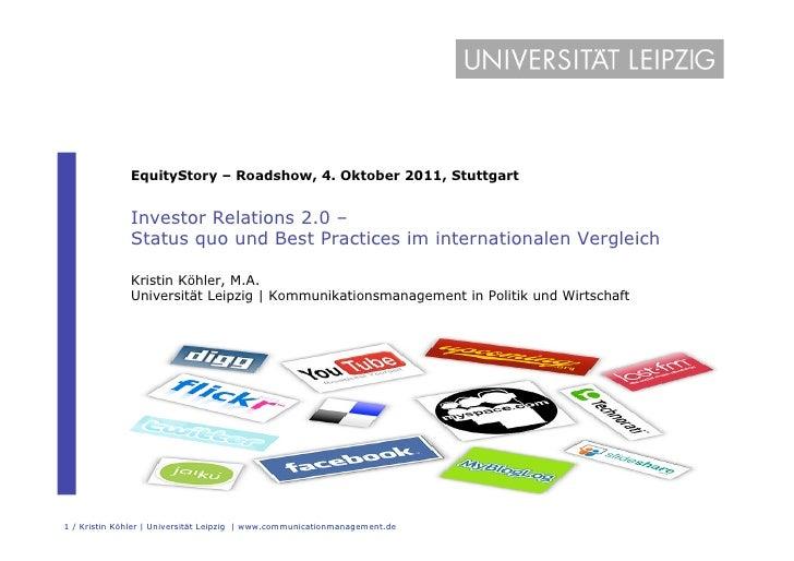 EquityStory – Roadshow, 4. Oktober 2011, Stuttgart              Investor Relations 2.0 –              Status quo und Best ...