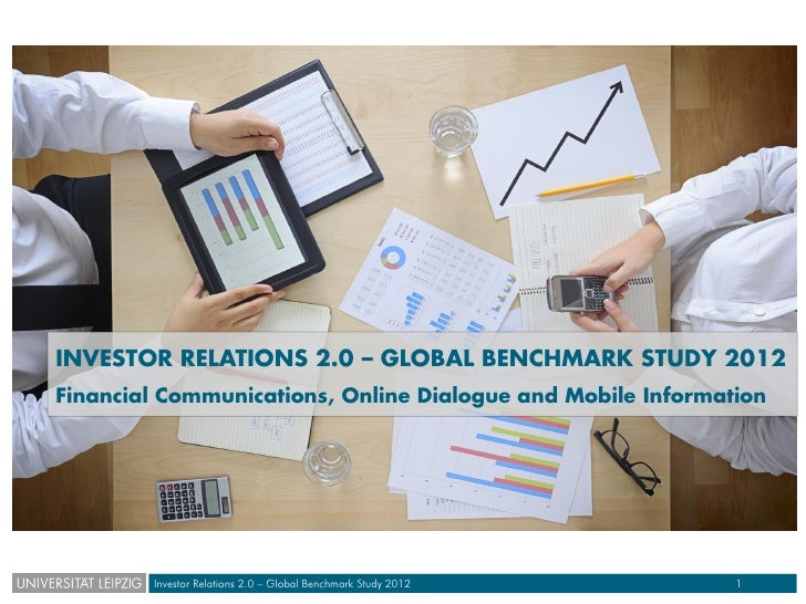 INVESTOR RELATIONS 2.0 – GLOBAL BENCHMARK STUDY 2012Financial Communications, Online Dialogue and Mobile Information      ...