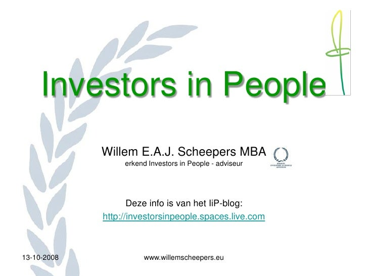 Investors in People              Willem E.A.J. Scheepers MBA                   erkend Investors in People - adviseur      ...