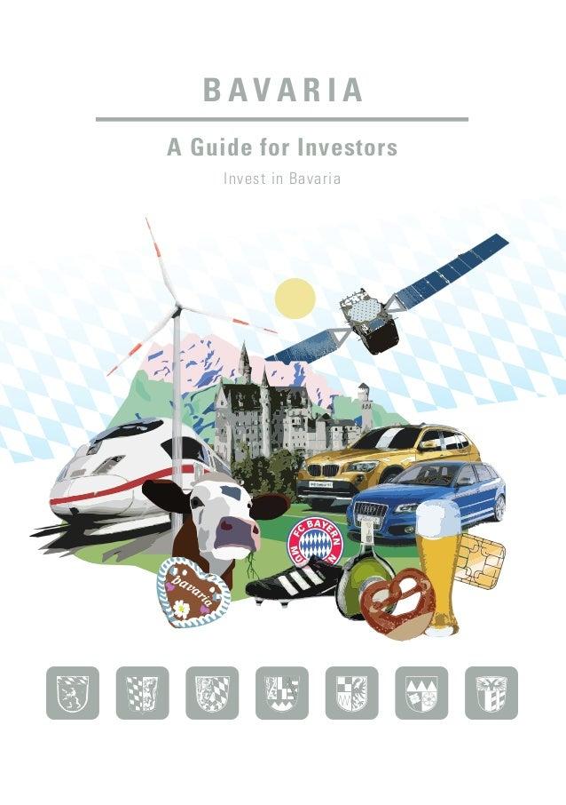 B A V A R I A A Guide for Investors Invest in Bavaria