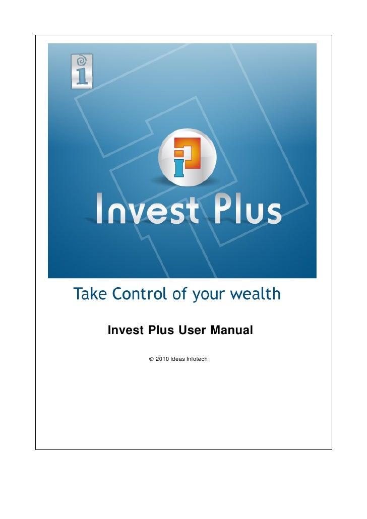 Invest Plus User Manual        © 2010 Ideas Infotech