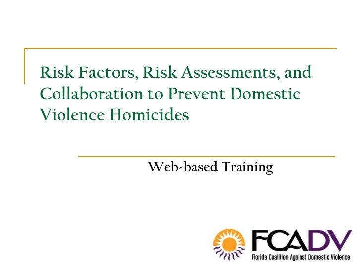 Risk Factors, Risk Assessments, and Collaboration to Prevent Domestic Violence Homicides