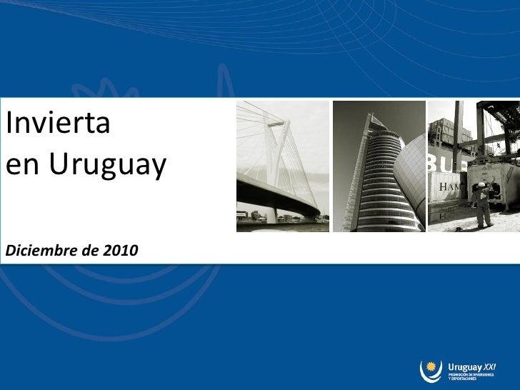 Invierta en Uruguay - Uruguay XXI - Diciembre 2010