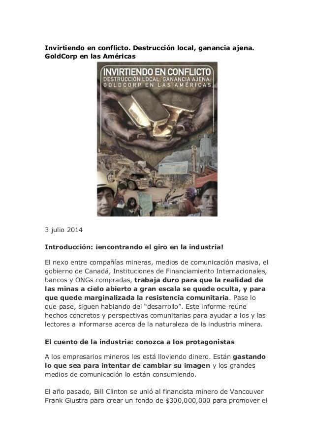 Invirtiendo en conflicto. Destrucción local, ganancia ajena. GoldCorp en las Américas 3 julio 2014 Introducción: ¡encontra...