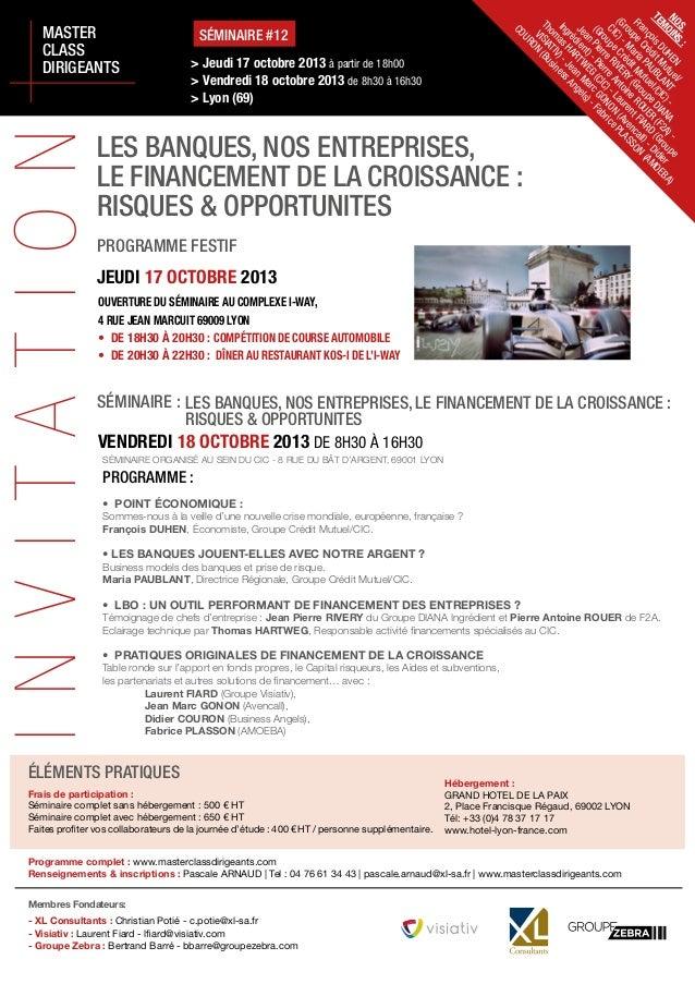 MASTER CLASS DIRIGEANTSINVITATION SÉMINAIRE #12 LES BANQUES, NOS ENTREPRISES, LE FINANCEMENT DE LA CROISSANCE : RISQUES & ...