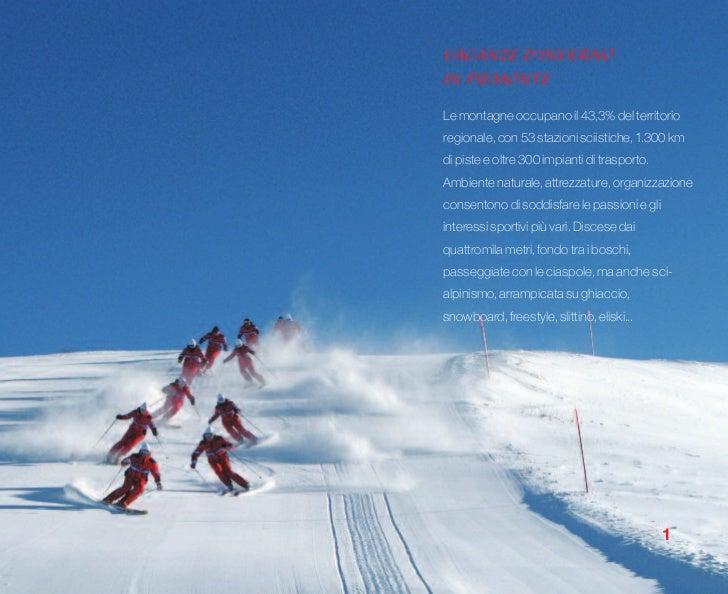 VACANZE D'INVERNOIN PIEMONTELe montagne occupano il 43,3% del territorioregionale, con 53 stazioni sciistiche, 1.300 kmdi ...