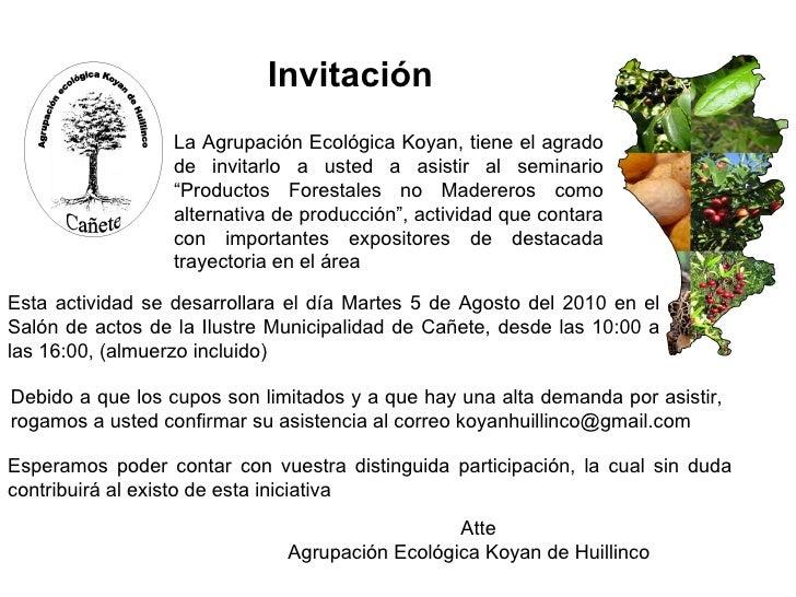 """La Agrupación Ecológica Koyan, tiene el agrado de invitarlo a usted a asistir al seminario """"Productos Forestales no Madere..."""