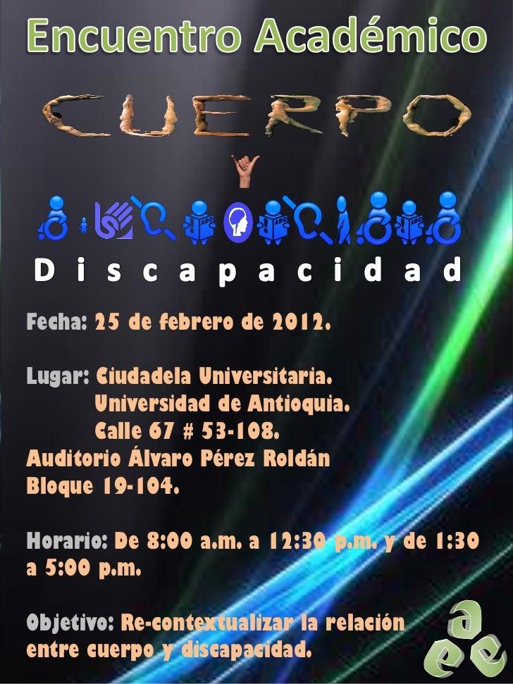 Fecha: 25 de febrero de 2012.Lugar: Ciudadela Universitaria.       Universidad de Antioquia.       Calle 67 # 53-108.Audit...