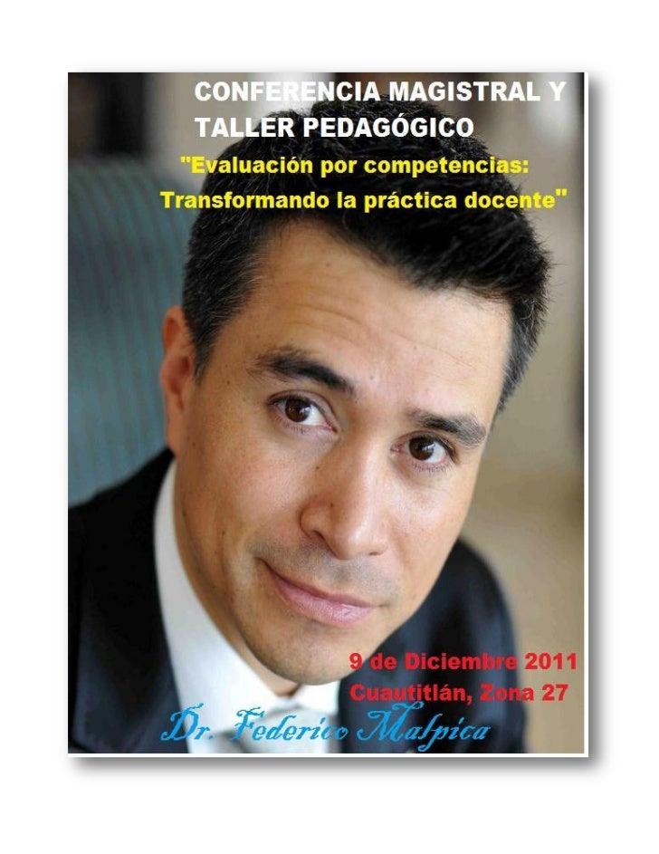 """CONFERENCIA MAGISTRAL Y TALLER PEDAGÓGICO      """"Evaluación por competencias: Transformando la práctica docente""""           ..."""