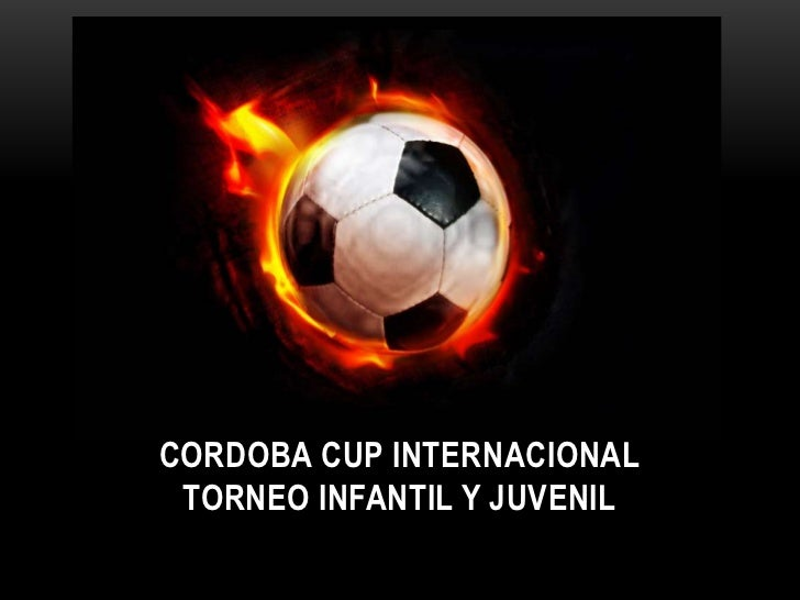 CORDOBA CUP INTERNACIONALTorneo INFANTIL Y JUVENIL<br />