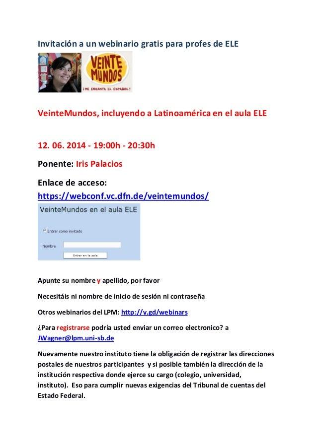 Invitación a un webinario gratis para profes de ELE VeinteMundos, incluyendo a Latinoamérica en el aula ELE 12. 06. 2014 -...