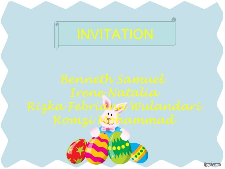INVITATION     Benneth Samuel      Irene NataliaRizka Febriana Wulandari    Romzi Mohammad