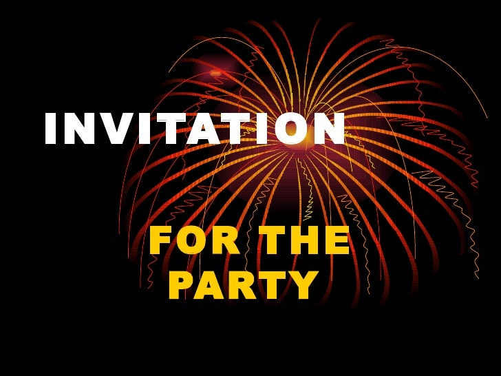 INVITATION  FOR THE PARTY