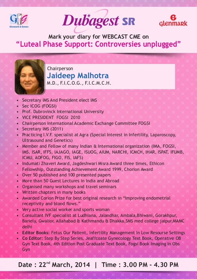 "Mark your diary for WEBCAST CME on ""Luteal Phase Support: Controversies unplugged"" Chairperson Jaideep Malhotra M.D., F.I...."
