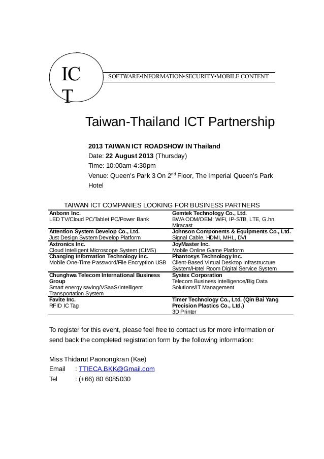 Taiwan-Thailand ICT Partnership 2013 TAIWAN ICT ROADSHOW IN Thailand Date: 22 August 2013 (Thursday) Time: 10:00am-4:30pm ...