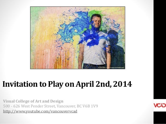 Invitation to Play VCAD Portfolio Show April 2nd 2014 in Vancouver, BC