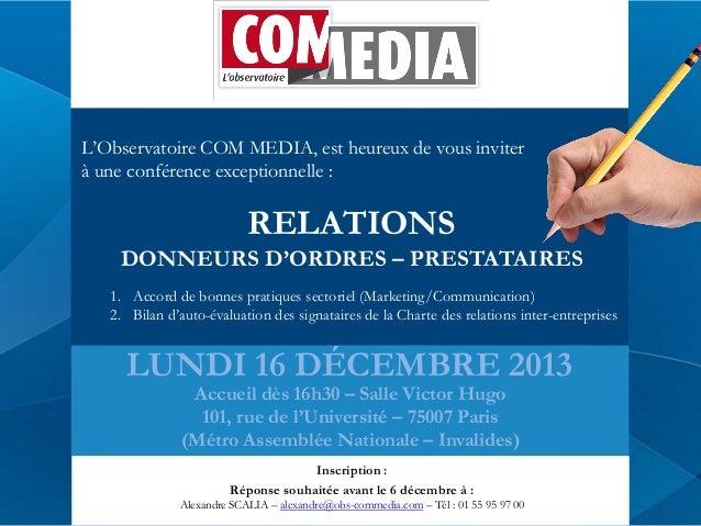 L'Observatoire COM MEDIA, est heureux de vous inviter à une conférence exceptionnelle :  RELATIONS DONNEURS D'ORDRES – PRE...