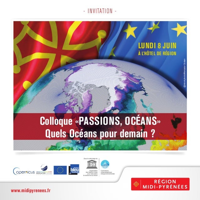 www.midipyrenees.fr www.midipyrenees.fr - INVITATION - LUNDI 8 JUIN À L'HÔTEL DE RÉGION @Istockphoto/MercatorOcéan Colloqu...