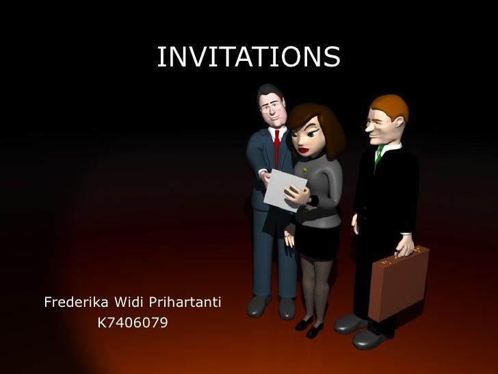 INVITATIONS Frederika Widi Prihartanti K7406079