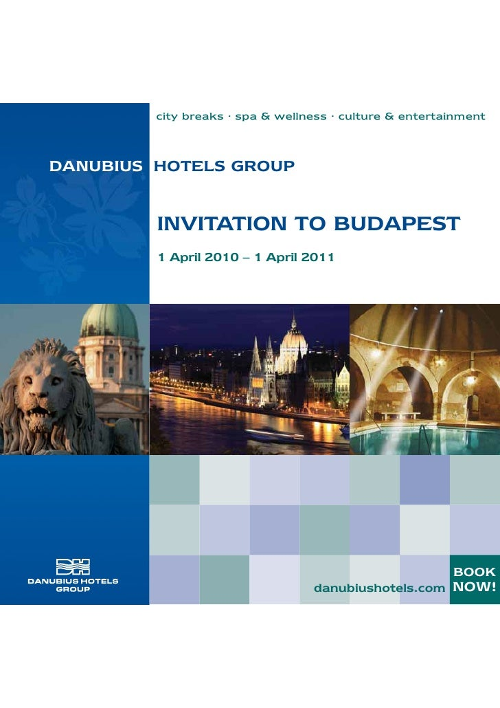 city breaks · spa & wellness · culture & entertainment    DANUBIUS HOTELS GROUP            INVITATION TO BUDAPEST         ...