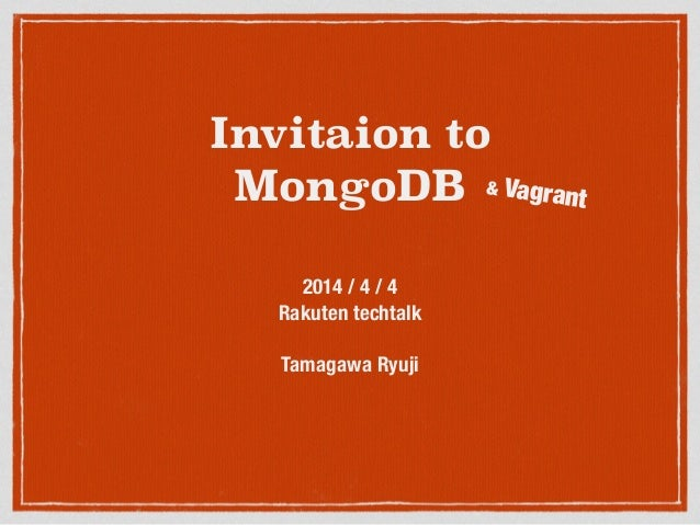 Invitation to mongo db @ Rakuten TechTalk