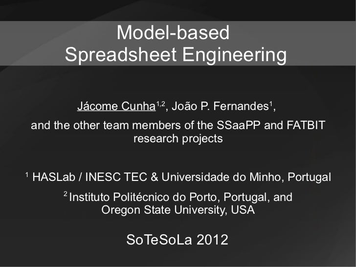 Model-based         Spreadsheet Engineering              Jácome Cunha1,2, João P. Fernandes1,    and the other team member...