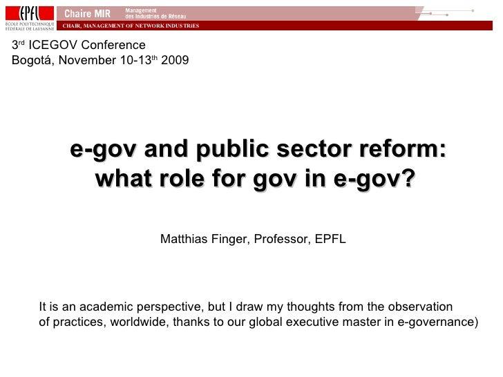 ICEGOV2009 - Invited Talk - e-Gov and Public Sector Reform: What role for Gov in e-Gov?