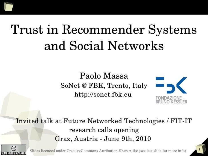 Trust in Recommender Systems and Social Networks Paolo Massa SoNet @ FBK, Trento, Italy http://sonet.fbk.eu  Invited talk ...