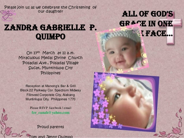 Please join us as we celebrate the Christening of                   our daughter                                          ...