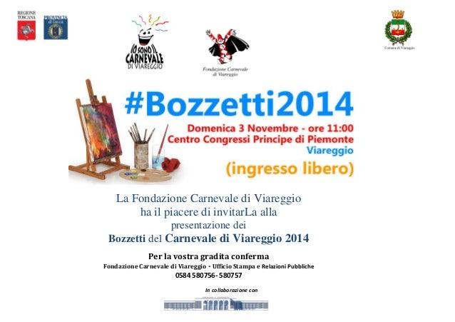La Fondazione Carnevale di Viareggio ha il piacere di invitarLa alla presentazione dei Bozzetti del Carnevale di Viareggio...