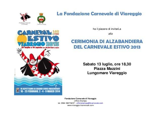 Fondazione Carnevale di Viareggio Ufficio Stampa tel. 0584 580756/57 - ufficiostampa@ilcarnevale.com www.viareggio.ilcarne...