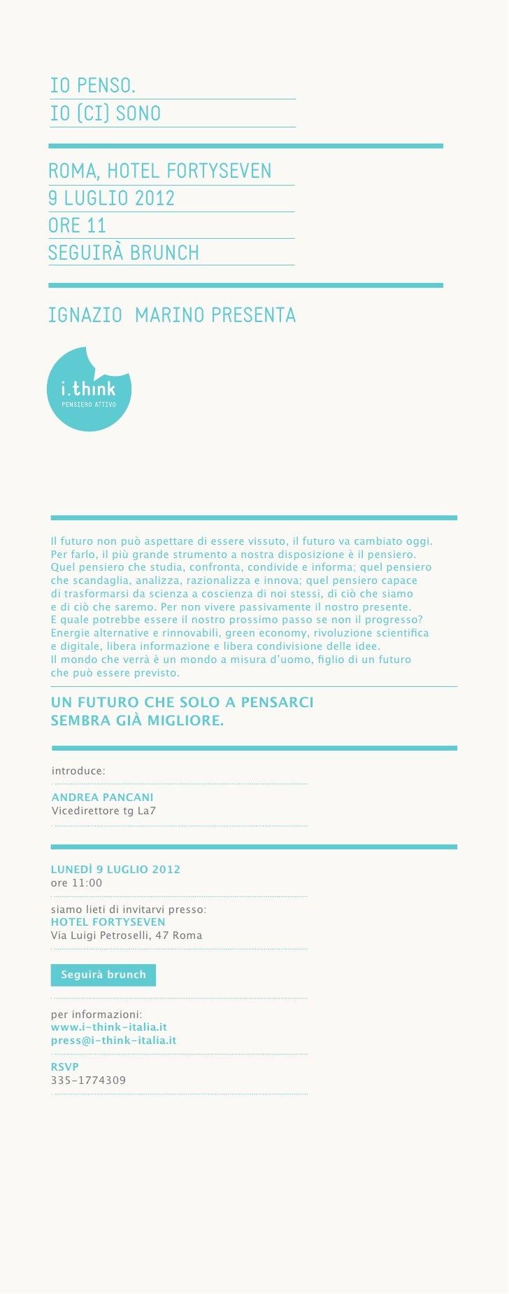 IO PENSO.IO (CI) SONOROMA, HOTEL FORTYSEVEN9 LUGLIO 2012ORE 11SEGUIRÀ BRUNCHIGNAZIO MARINO PRESENTAIl futuro non può aspet...
