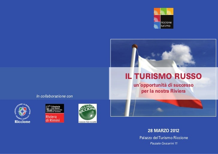 IL TURISMO RUSSO                         un'opportunità di successo                            per la nostra RivieraIn col...
