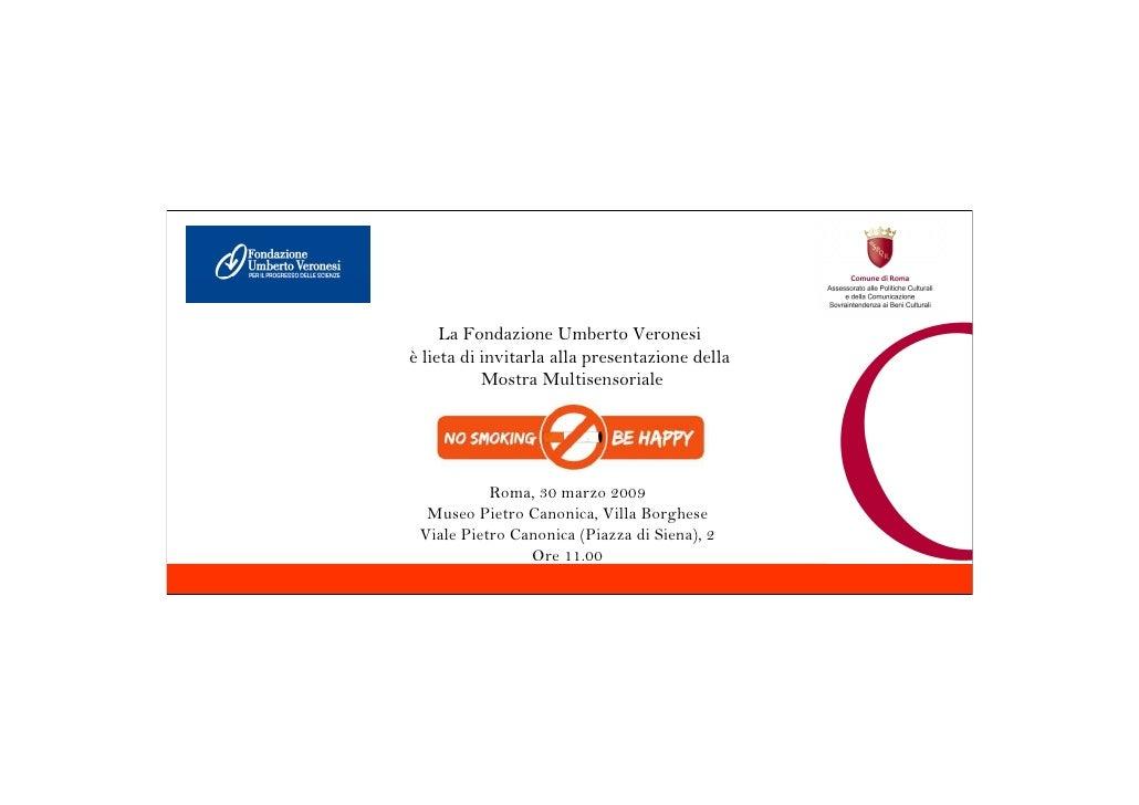 La Fondazione Umberto Veronesi è lieta di invitarla alla presentazione della            Mostra Multisensoriale            ...