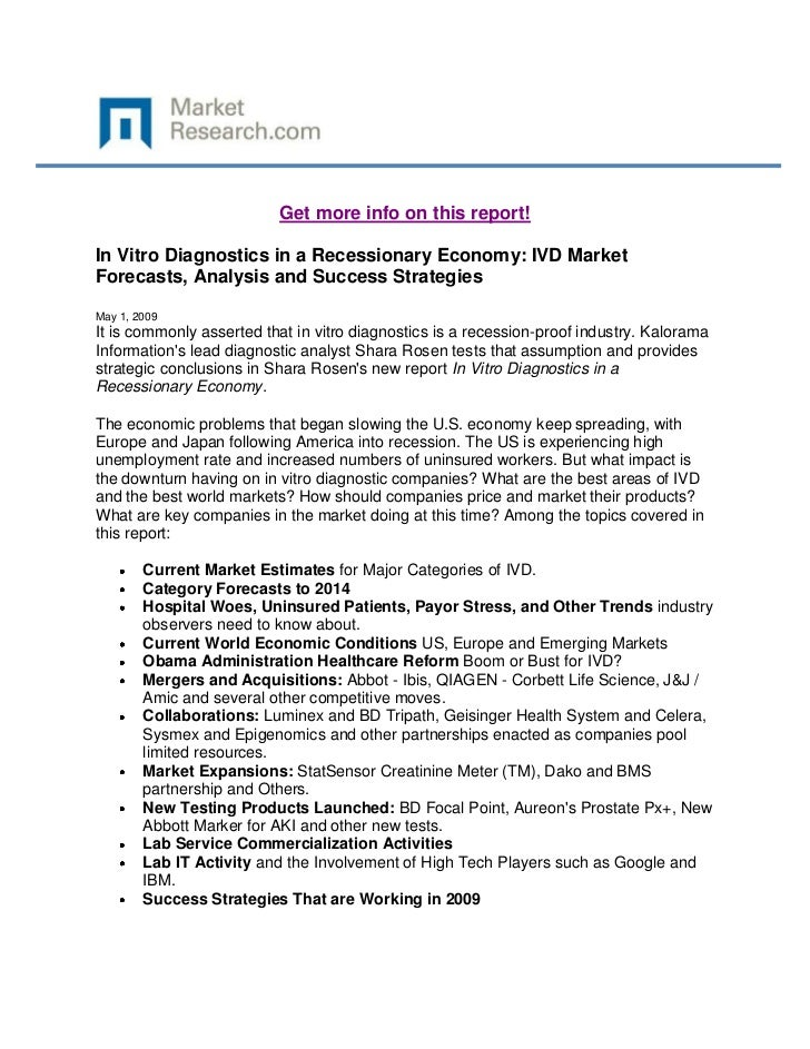 Get more info on this report!In Vitro Diagnostics in a Recessionary Economy: IVD MarketForecasts, Analysis and Success Str...