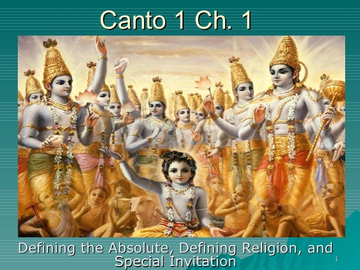 Canto 1 Ch. 1  Defining the Absolute, Defining Religion, and Special Invitation