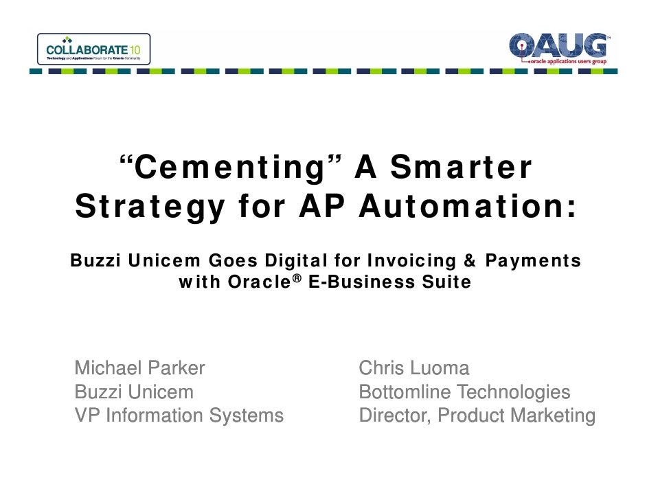 Invoice and Payment Automation for Oracle EBS. Bottomline and Buzzi at COLLABORATE 10