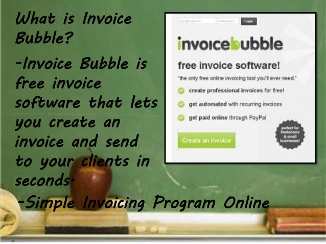 What is InvoiceBubble?-Invoice Bubble isfree invoicesoftware that letsyou create aninvoice and sendto your clients insecon...